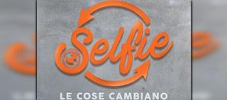 selfie le cose cambiano