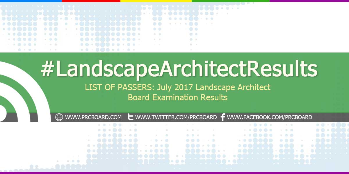 LIST OF PASSERS July 2017 Landscape Architect Board Exam Results