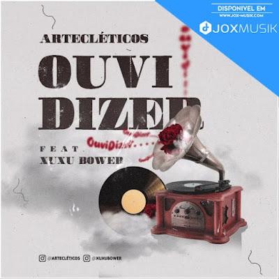 Artecléticos feat Xuxu Bower - Ouvi Dizer