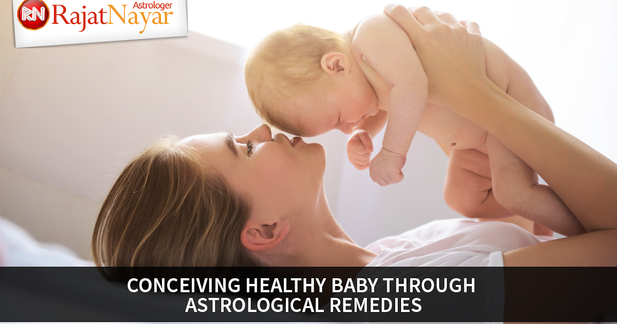 conceiving healthy baby through astrological remediesconceiving healthy baby through astrological remedies png