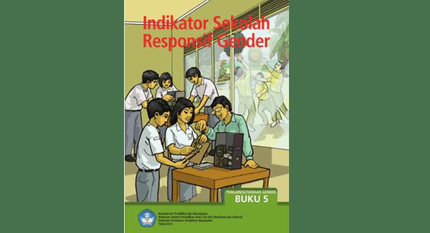 Indikator Sekolah Responsif Gender (Buku 5 Pengarusutamaan Gender)
