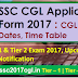 SSC CGL Application Form 2017: CGL Exam Dates