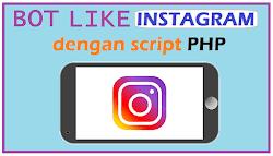 Membuat Bot Like Instagram sendiri dengan PHP