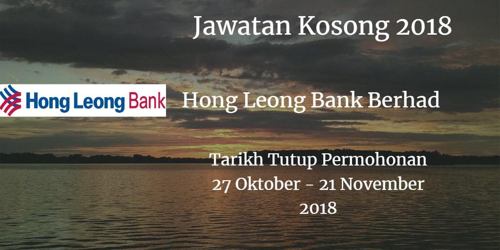 Jawatan Kosong Hong Leong Bank Berhad 27 Oktober - 21 November 2018