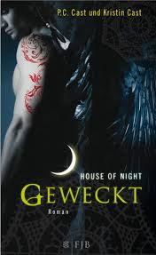 House of Night - Geweckt - P.C. & Kristin Cast