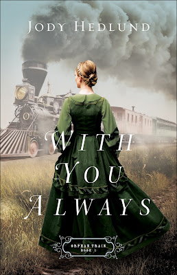 With You Always (Orphan Train #1) by Jody Hedlund
