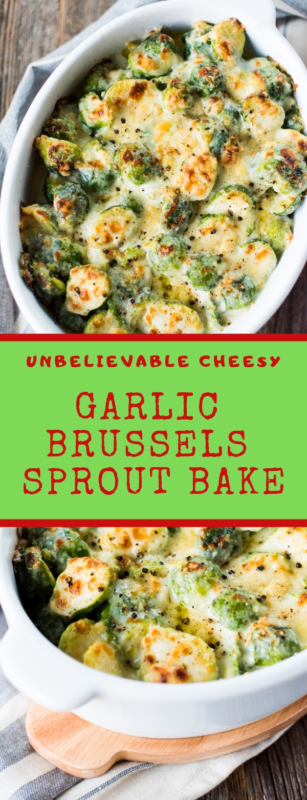 UNBELIEVABLE CHEESY GARLIC BRUSSELS SPROUT BAKE #CHEESY #SPROUT #HEALTHYRECIPES