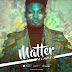 MPNAIJA MUSIC:Alabai - Matter (Prod. by Kukbeat)