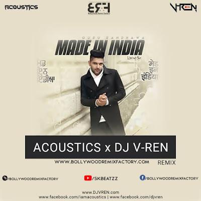 Made in India ft. Guru Randhawa (Remix) ACOUSTICS x DJ V-REN