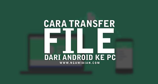 #5 Cara Memindahkan Data Dari Android Ke Komputer Atau Laptop