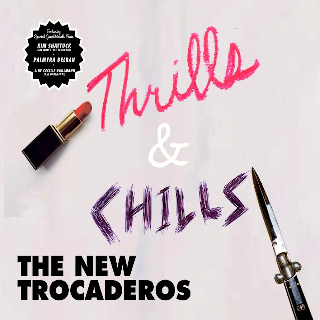 THE NEW TROCADEROS - Thrills & chills (2015)