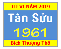 Tử Vi Tuổi Tân Sửu 1961 Năm 2019 Nam Mạng - Nữ Mạng
