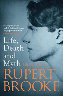 Rupert Brooke: Life, Death and Myth by Nigel Jones