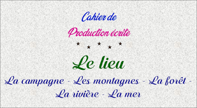 La campagne - Les montagnes - La forêt - La rivière - La mer - hgl;s;u, hgl$vsd,