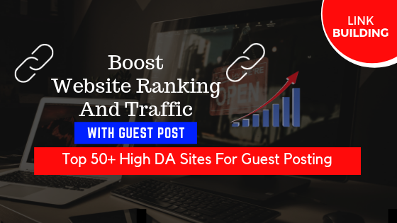 Increase Website Ranking With These Top 50+ Guest Posting Sites List