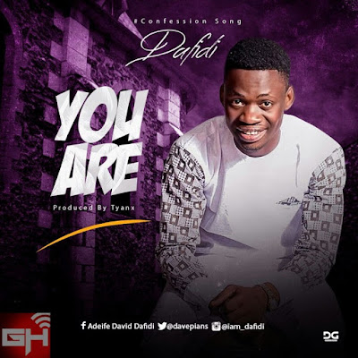 Music: You Are – Dafidi