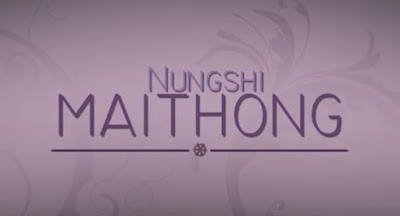 Nungshi Maithong - Manipuri Music Video