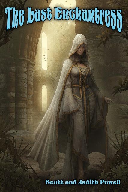 The Last Enchantress by Scott & Judith Powell
