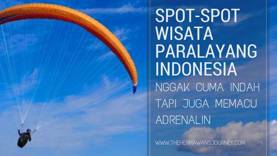 paralayang; paralayang indonesia; wisata paralayang; wisata paralayang indonesia; spot paralayang; spot paralayang di indonesia; spot wisata paralayang; spot wisata paralayang di indonesia; spot paralayang, sejarah paralayang, olahraga paralayang, olahraga adrenalin