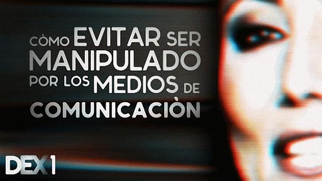 Cómo evitar ser manipulado por los Medios de Comunicación