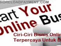 Ciri-Ciri Bisnis Online Terpercaya Untuk Di Ikuti