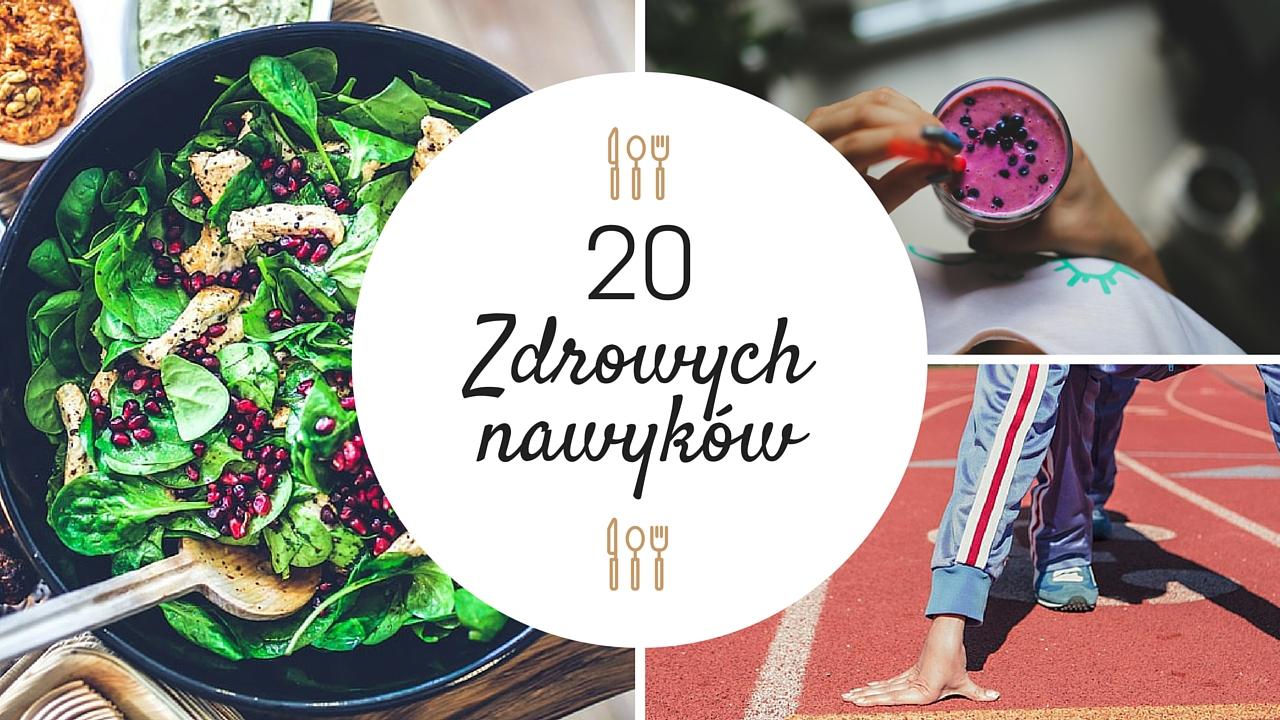 20 zdrowych nawyków, które warto wprowadzić w swoje życie