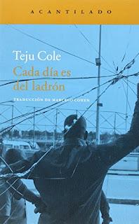 """""""Cada día es del ladrón"""" - Teju Cole"""