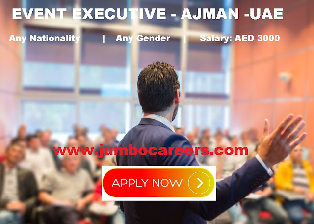event management executive jobs in ajman, latest jobs in Ajman UAE
