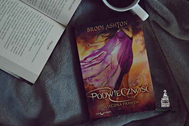 """Czy Nikki odzyska utracone życie? – recenzja książki #258 – Brodi Ashton """"Podwieczność. Wieczna prawda"""""""