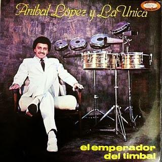 EL EMPERADOR DEL TIMBAL - ANIBAL LOPEZ Y LA UNICA (1985)