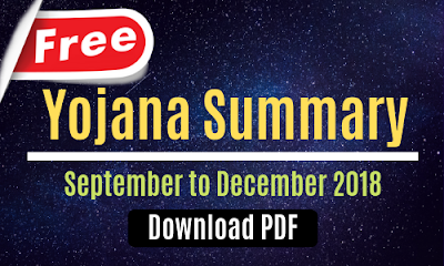 Yojana Summary: September to December 2018