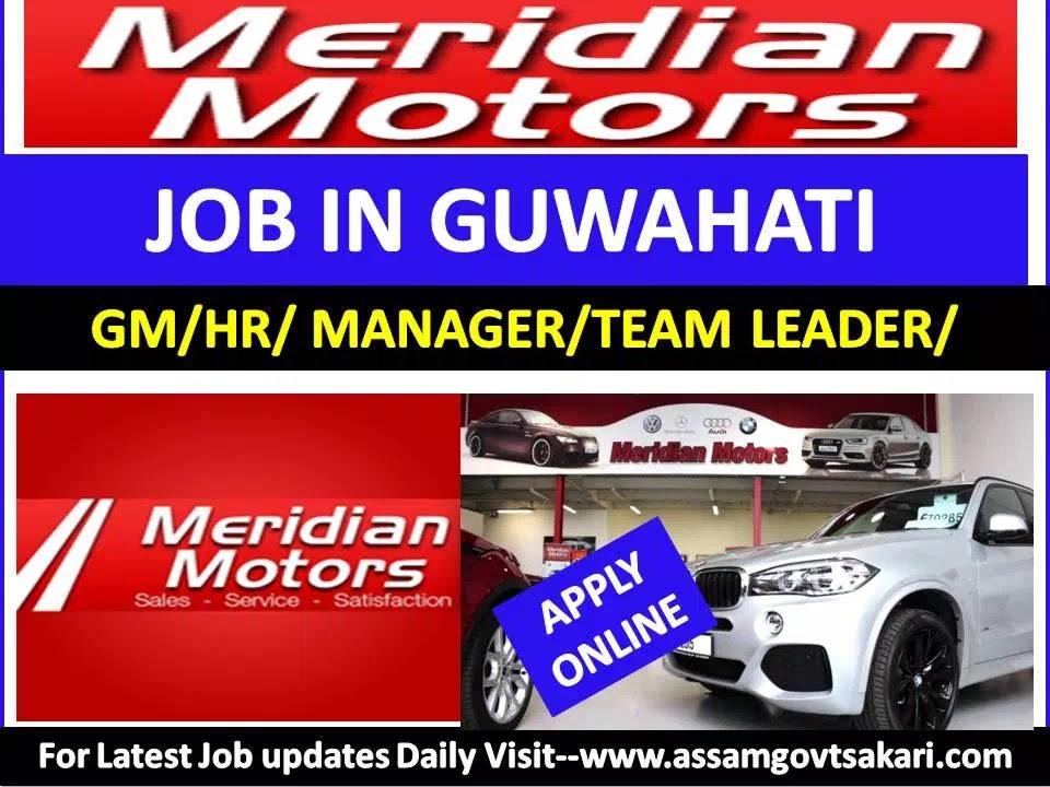 Meridian Motors,Guwahati Recruitment 2019-GM/HR manager/IT