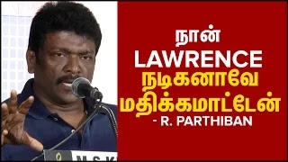 Lawrence Is not at all a Actor Parthiban Speech Abayam Foundation