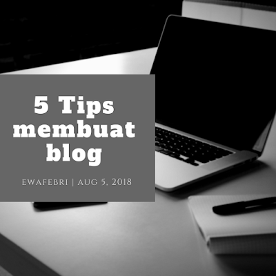 5 tips membuat blog