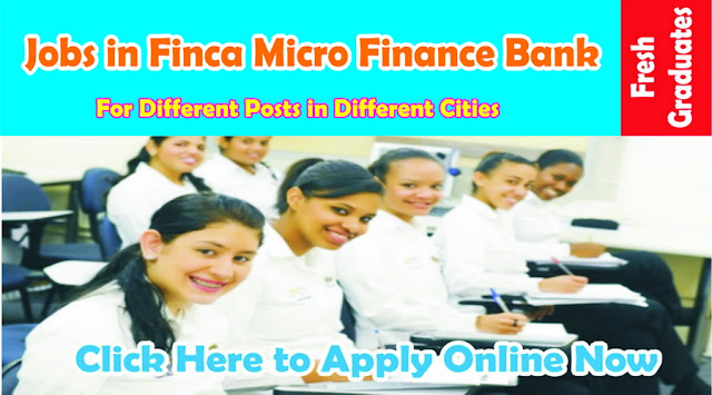 FINCA Micro Finance Bank Jobs in Pakistan 2016