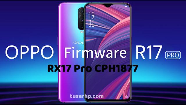 Work] Firmware Oppo R17 / RX17 Pro CPH1877 Latest Update - Flash & Reset
