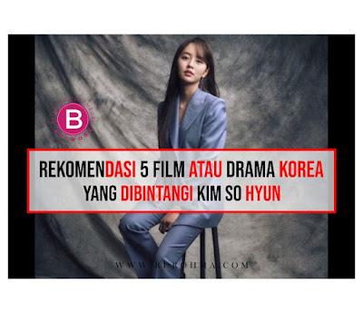 Rekomendasi 5 Film atau Drama Korea yang dibintangi Kim So Hyun