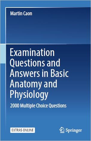 Examination Questions and Answers in Basic Anatomy and Physiology 2000 Multiple Choice Questions - 1st edition