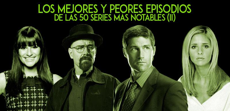 Los mejores y peores episodios de las 50 series más notables (II)