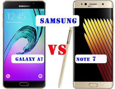 Perbedaan Samsung Note 7 dan Samsung A7