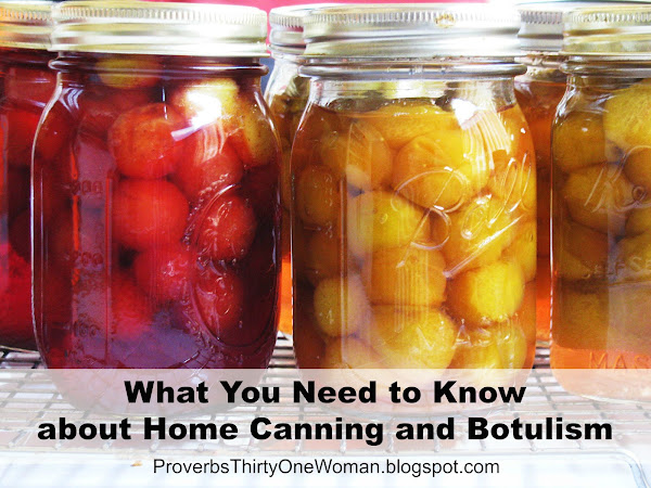 What You Need to Know about Home Canning and Botulism