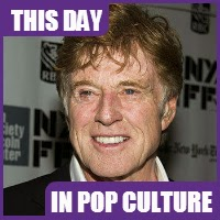 Robert Redford was born on August 18, 1936