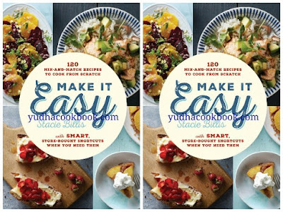 Download ebook Make It Easy: 120 Mix-and-Match Recipes to Cook from Scratch