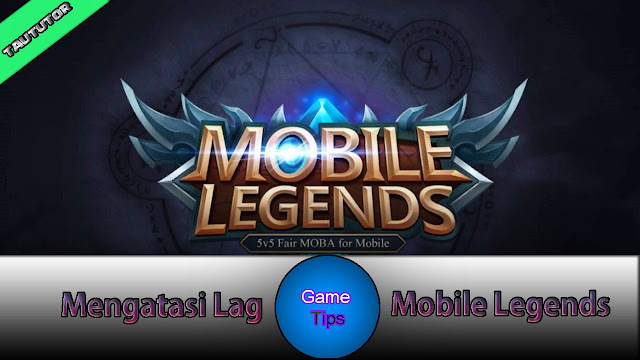 lag mobile legends