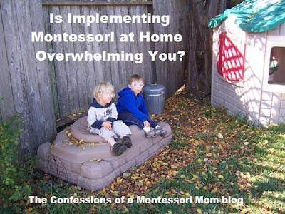 Is Implementing Montessori at Home Overwhelming You? {Confessions of a Montessori Mom}