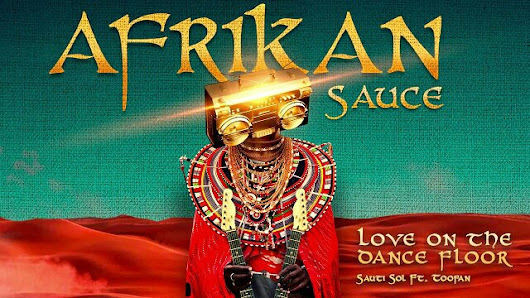 [Download Full Album] Sauti Sol - Afrikan Sauce