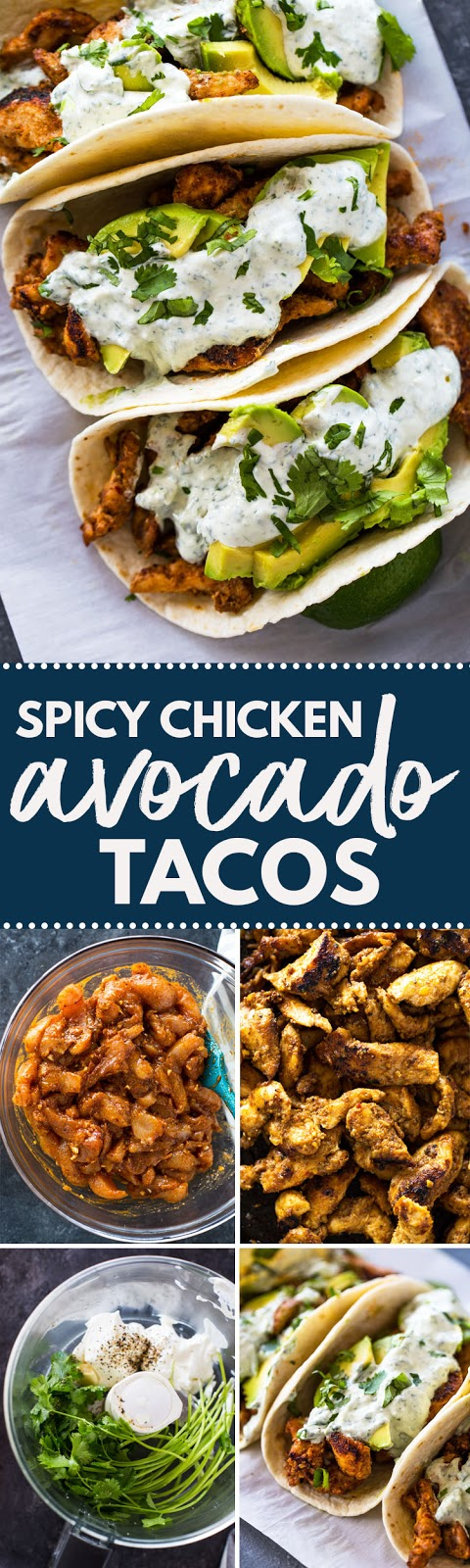 Spicy Chicken and Avocado tacos with Creamy Cilantro Lime Sauce