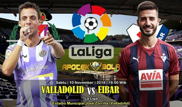 Prediksi Valladolid Vs Eibar 10 November 2018