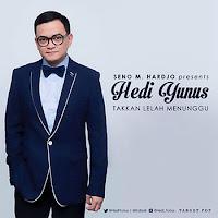 Lirik Lagu Hedi Yunus Takkan Lelah Menunggu