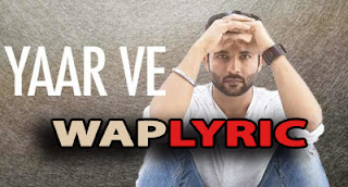 Yaar Ve - Harish Verma Lyri